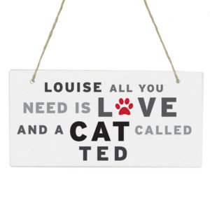 'All You Need' Cat Wooden Sign
